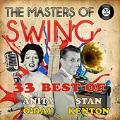 Play & Download The Masters of Swing! (33 Best of Sten Kenton & Anita O'Day) by Various Artists | Napster