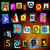 Play & Download African Storybook (Of Songs) by Various Artists | Napster