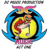 DC Music Production: Act One by Various Artists