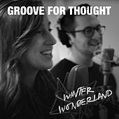 Winter Wonderland by Groove For Thought