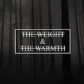 Play & Download The Weight & The Warmth by The Weight | Napster