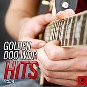 Play & Download Golden Doo Wop Hits, Vol. 4 by Various Artists | Napster