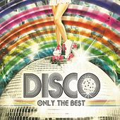 Play & Download Disco, Only the Best by Various Artists | Napster