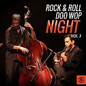 Play & Download Rock & Roll Doo Wop Night, Vol. 3 by Various Artists | Napster