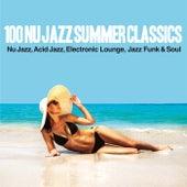 100 Nu Jazz Summer Classics (Nu Jazz, Acid Jazz, Electronic, Lounge, Jazz Funk & Soul) by Various Artists