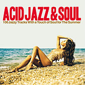 Play & Download Acid Jazz & Soul (100 Jazzy Tracks with a Touch of Soul for the Summer) by Various Artists | Napster