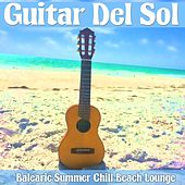 Play & Download Guitar Del Sol (Balearic Summer Chill Beach Lounge) by Various Artists | Napster