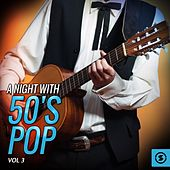A Night with 50's Pop, Vol. 3 by Various Artists
