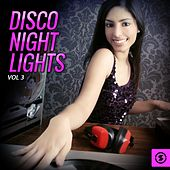 Disco Night Lights, Vol. 3 by Various Artists