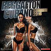 Reggaeton Cubano 2016 Summer (Best Reggaeton, Urbano, Dembow, Latin Hits, Verano 2016) by Various Artists