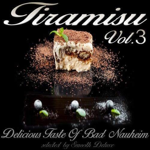 Tiramisu Vol. 3 (Delicious Taste Of Bad Nauheim, Selected by Smooth Deluxe) von Various Artists