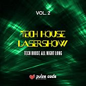 Play & Download Tech House Lasershow, Vol. 2 (Tech House All Night Long) by Various Artists | Napster