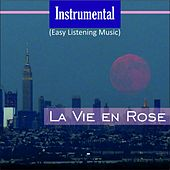Instrumental (Easy Listening Music) (La Vie En Rose) by Various Artists