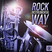 Play & Download Rock Instrumental Way, Vol. 1 by Various Artists | Napster