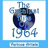Play & Download The Greatest Hits Of 1964 by Various Artists | Napster