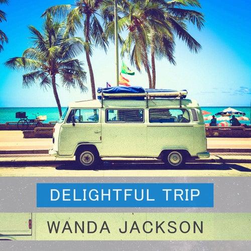 Delightful Trip von Wanda Jackson