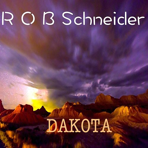 Dakota by Rob Schneider