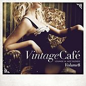 Play & Download Vintage Café - Lounge & Jazz Blends (Special Selection), Pt.8 by Various Artists | Napster
