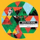 Play & Download Back for More: Minimal Electro Breaks, Vol. 2 by Mark J Turner   Napster