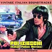 Play & Download Vintage Italian Soundtracks: Polizieschi (Italian Police Movies) (Original Versions) by Various Artists | Napster