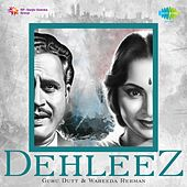 Play & Download Dehleez - Guru Dutt and Waheeda Rehman by Various Artists | Napster