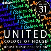 Play & Download United Colors Of House, Vol. 31 by Various Artists | Napster
