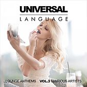 Universal Language (Lounge Anthems), Vol. 3 by Various Artists