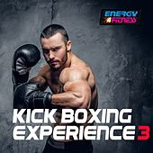Play & Download Kick Boxing Experience 3 by Various Artists | Napster