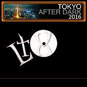Play & Download Tokyo After Dark 2016 by Various Artists | Napster