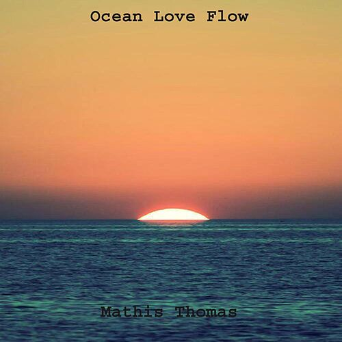 Play & Download Ocean Love Flow by Mathis Thomas | Napster