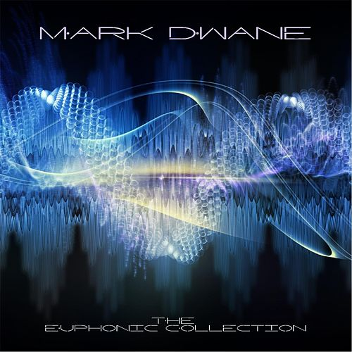 Play & Download The Euphonic Collection by Mark Dwane | Napster