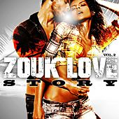 Play & Download Zouk Love Story, Vol. 2 by Various Artists | Napster
