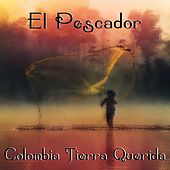 El Pescador (Colombia Tierra Querida) by Various Artists