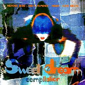 Play & Download Sweet Dream Compilation (Dream House Progressive) by Various Artists | Napster