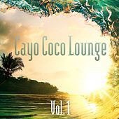 Play & Download Cayo Coco Lounge (Vol. 1) by Various Artists | Napster