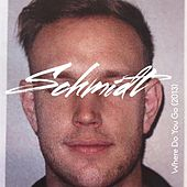 Play & Download Where Do You Go (2013 Version) by Schmidt   Napster