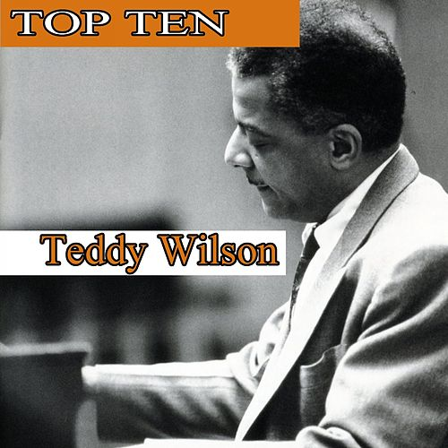 Play & Download Top Ten by Teddy Wilson | Napster
