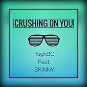 Play & Download Crushing On You by Skinny | Napster