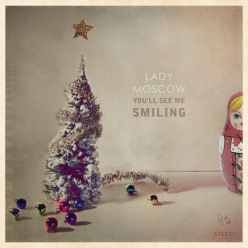 Play & Download You'll See Me Smiling by Lady Moscow | Napster