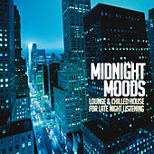 Midnight Moods (Lounge and Chilled House for Late Night Listening) by Various Artists