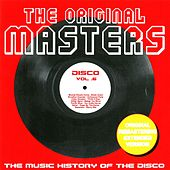Play & Download The Original Masters, Vol. 6 the Music History of the Disco by Various Artists | Napster