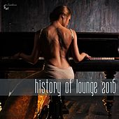 Play & Download History of Lounge 2016 by Various Artists | Napster