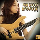 Play & Download For Those Who Rock!, Vol. 4 by Various Artists | Napster