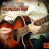 Old Rock & Roll Generation, Vol. 1 by Various Artists