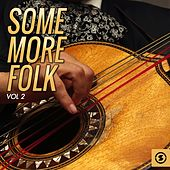 Some More Folk, Vol. 2 by Various Artists