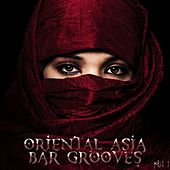Play & Download Oriental Asia Bar Grooves Part 1 by Various Artists | Napster