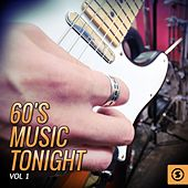 Play & Download 60's Music Tonight, Vol. 1 by Various Artists | Napster