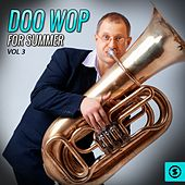 Doo Wop for Summer, Vol. 3 by Various Artists