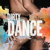 Dirty Dance, Vol. 1 (Greatest Underground Dance Beats) by Various Artists