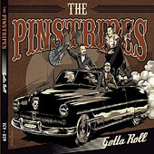 Play & Download Gotta Roll by The Pinstripes | Napster